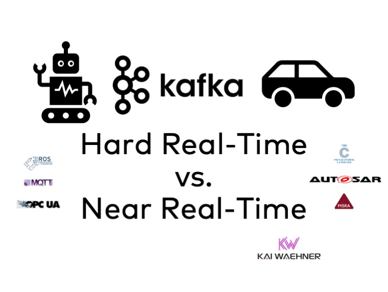 Apache Kafka Hard vs Soft Real Time for Industrial IoT Robots and Connected Vehicles