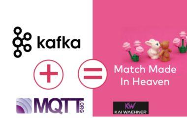 Apache Kafka and MQTT - Match Made in Heaven