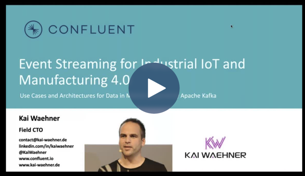 Video - Apache Kafka for Industrial IoT and Manufacturing 4.0