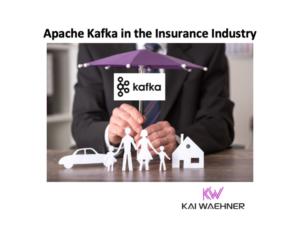 Apache Kafka in the Insurance Industry