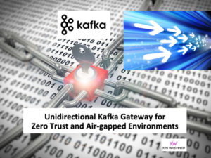 Unidirectional Kafka Gateway for Zero Trust and Air Gapped Environments