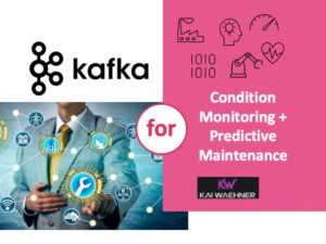 Apache Kafka for Condition Monitoring and Predictive Maintenance in Industrial IoT
