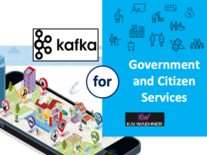 Apache Kafka for Government and Citizen Services in the Public Sector